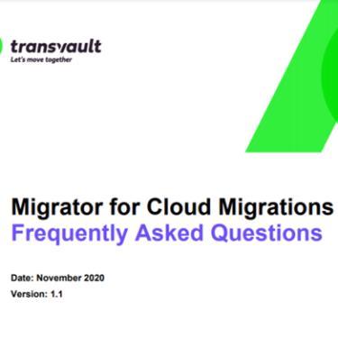 Migrator for Cloud Migrations FAQ