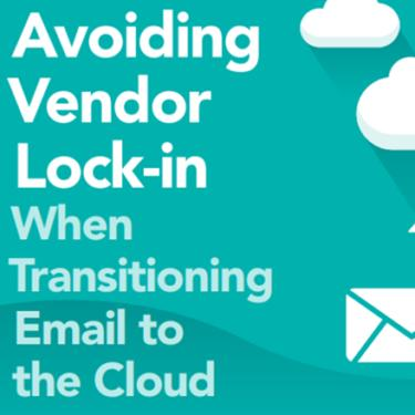 Avoiding vendor lock in when transitioning email to the Cloud