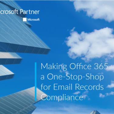 Making Office 365 a One-Stop-Shop for email records compliance