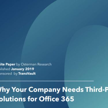Why your company needs third-party solutions for Office 365 white paper